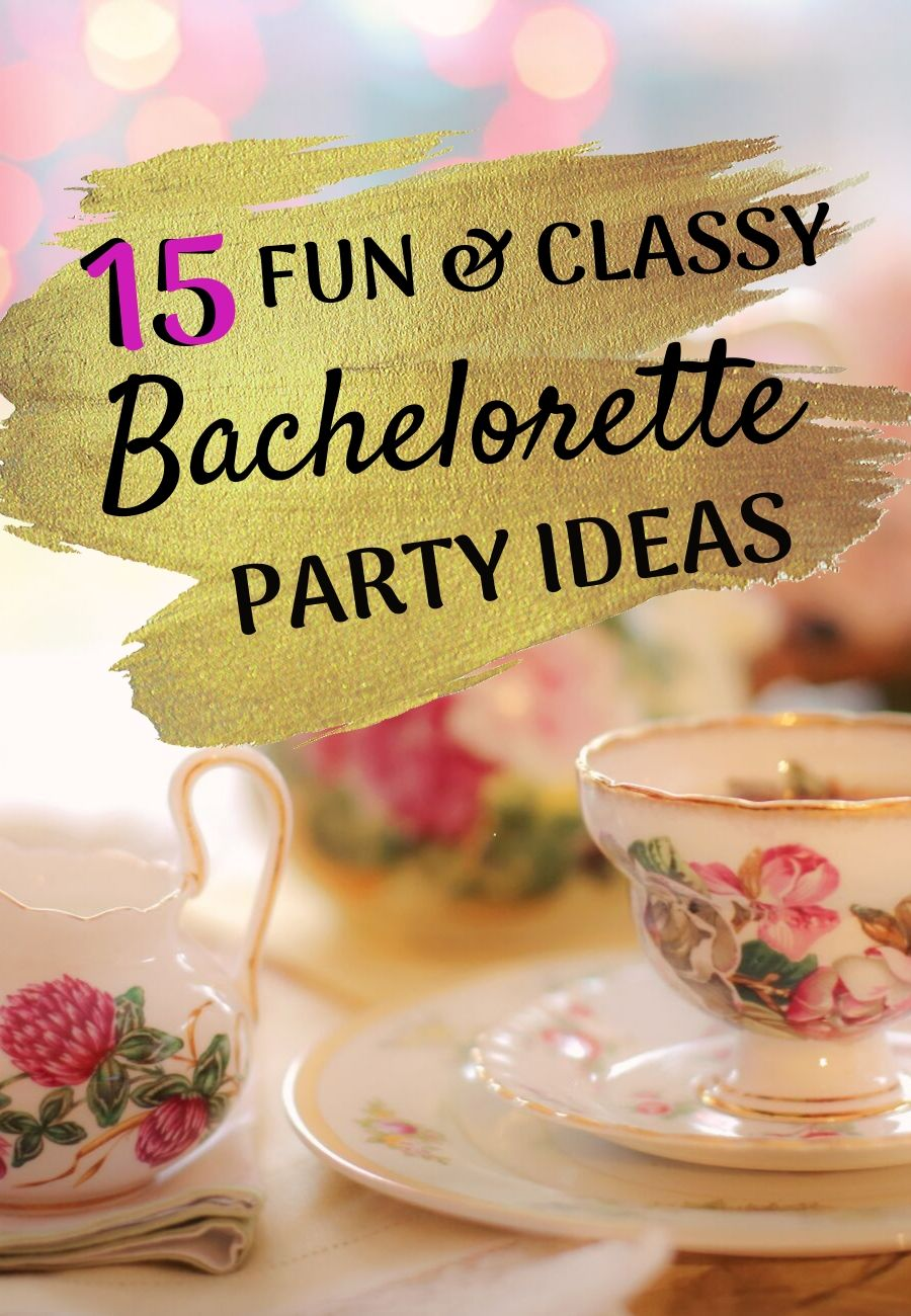 15 Bachelorette Party Ideas For A Fun Classy Weekend The
